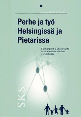 Perhe ja työ Helsingissä ja Pietarissa