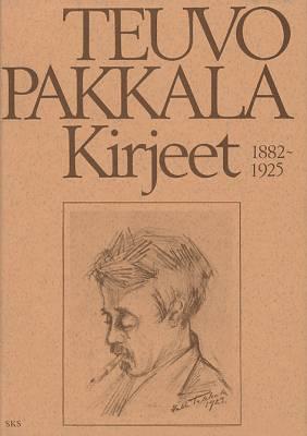 Teuvo Pakkalan kirjeet 1882-1925