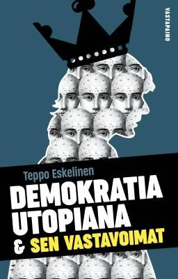 Demokratia utopiana ja sen vastavoimat