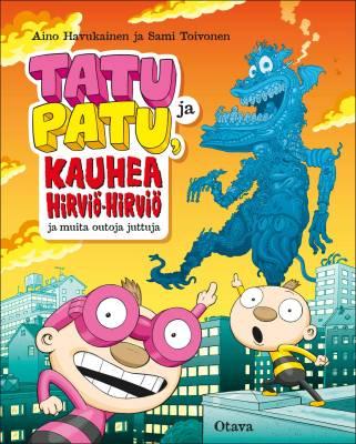 Tatu ja Patu, kauhea Hirviö-hirviö ja muita outoja juttuja