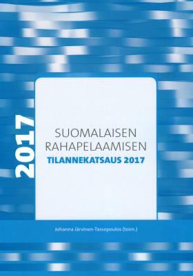 Suomalaisen rahapelaamisen tilannekatsaus 2017