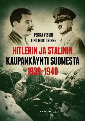 Hitlerin ja Stalinin kaupankäynti Suomesta 1939-1940