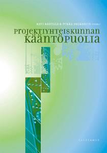 Projektiyhteiskunnan kääntöpuolia