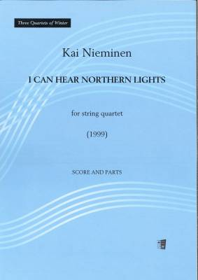I Can Hear Northern Lights (string quartet) : score and parts