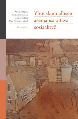 Yhteiskunnallisen asemansa ottava sosiaalityö