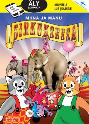 Älysatukirja Miina ja Manu sirkuksessa