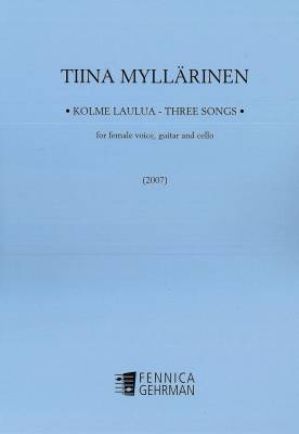 Kolme laulua / Three Songs for female voice, guitar and cello: Score and parts