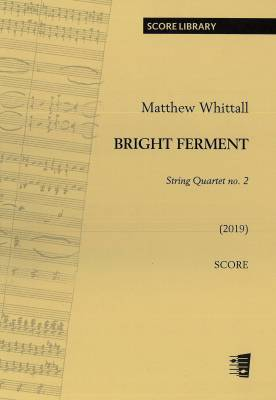 Bright Ferment - String Quartet No. 2: Score and parts