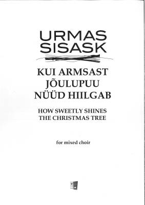 Kui armsast jõulupuu nüüd hiilgab - How Sweetly Shines the Christmas Tree