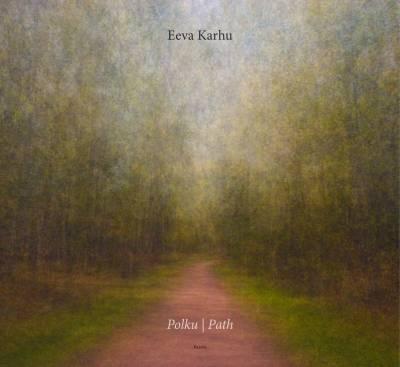 Eeva Karhu - Polku - Path