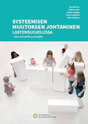Systeemisen muutoksen johtaminen lastensuojelussa