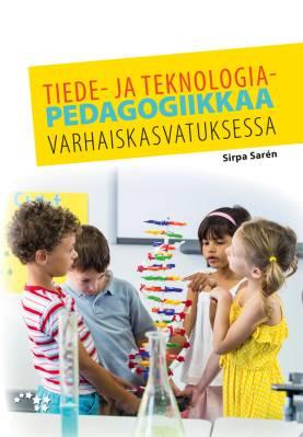Tiede- ja teknologiapedagogiikkaa varhaiskasvatuksessa