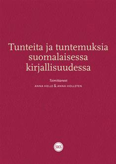 Tunteita ja tuntemuksia suomalaisessa kirjallisuudessa