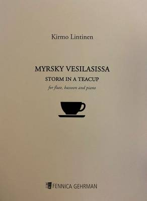 Myrsky vesilasissa / Storm in a Teacup for flute, bassoon and piano: parts