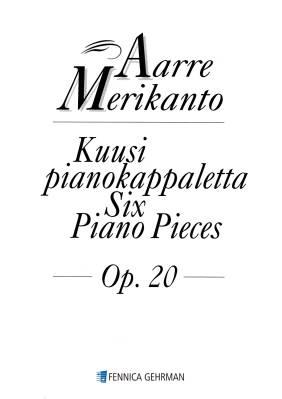 Kuusi pianokappaletta / Six Piano Pieces