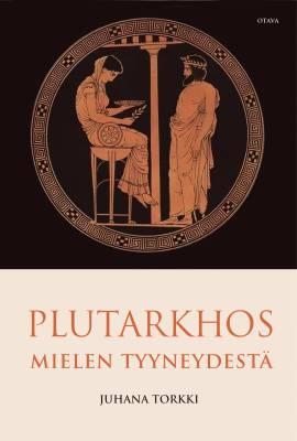 Plutarkhos. Mielen tyyneydestä