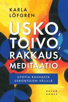 Usko, toivo, rakkaus, meditaatio