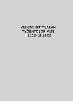 Vedeneristysalan työehtosopimus 1.5.2020-28.2.2022