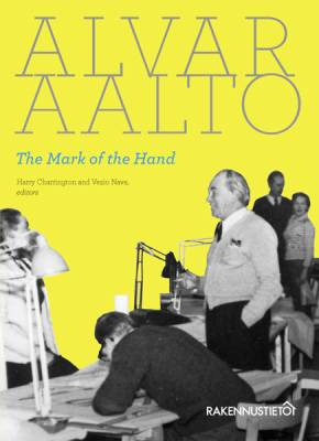 Alvar Aalto - The Mark of the Hand