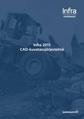 Infra 2015 CAD-kuvatasojärjestelmä
