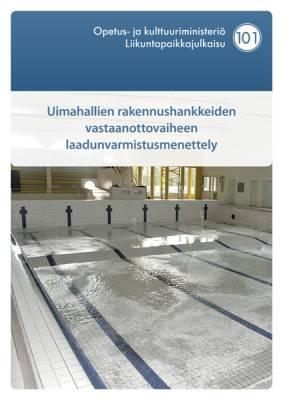Uimahallien rakennushankkeiden vastaanottovaiheen laadunvarmistusmenettely,