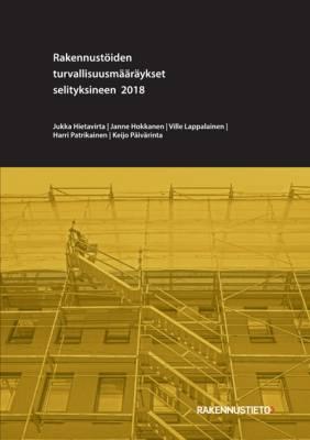 """Rakennustöiden turvallisuusmääräykset selityksineen 2018 """"Keltamusta"""""""