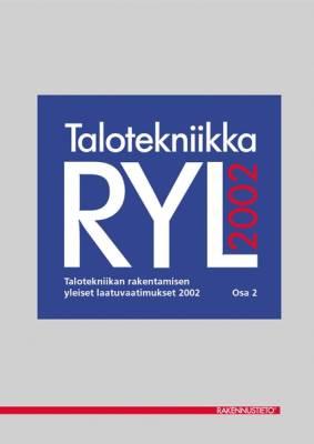 TalotekniikkaRYL 2002. Talotekniikan rakentamisen yleiset laatuvaatimukset, Osa 2