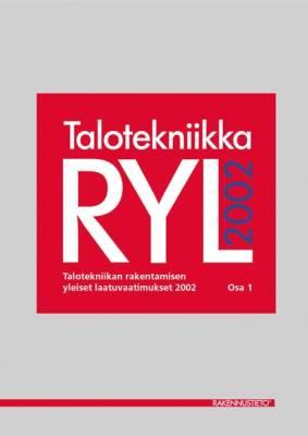 TalotekniikkaRYL 2002. Talotekniikan rakentamisen yleiset laatuvaatimukset, Osa 1