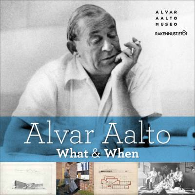 Alvar Aalto - What & When