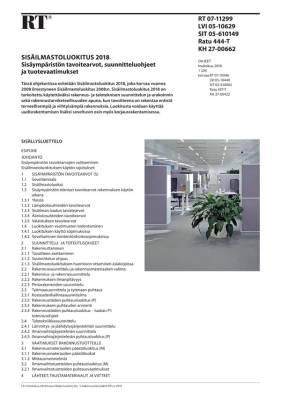 RT 07-11299, Sisäilmastoluokitus 2018. Sisäympäristön tavoitearvot, suunnitteluohjeet ja tuotevaatimukset