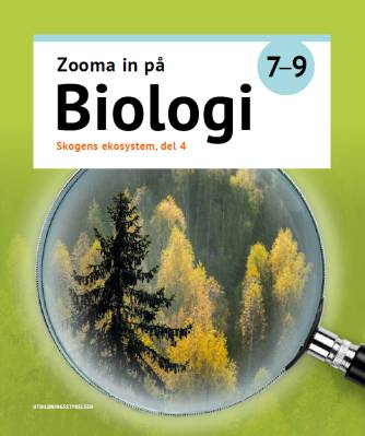 Zooma in på biologi 7-9 - Skogens ekosystem, del 4-6