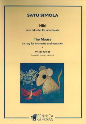 Hiiri - satu orkesterille ja kertojalle : The Mouse - a story for orch and narration