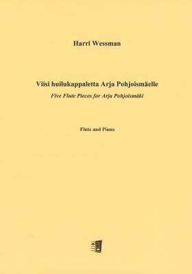 Viisi huilukappaletta Arja Pohjoismäelle -  Five Flute Pieces for Arja Pohjoismäki