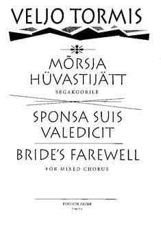 Morsja hüvastijätt  / Sponsa suis valedicit / Bride's Farewell