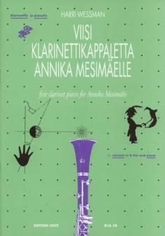 Viisi klarinettikappaletta Annika Mesimäelle / Five Clarinet Pieces for An