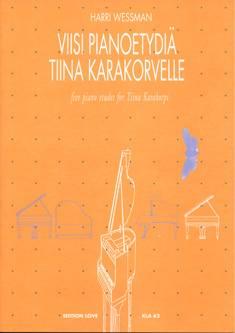 Viisi pianoetydiä Tiina Karakorvelle / Five Piano Etudes for Tiina Karakor